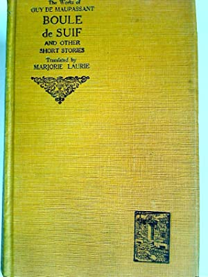 Bould de Suif and other Short Stories.: Maupassant, Guy de