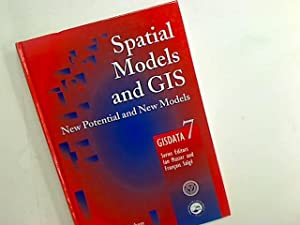 Spatial Models and GIS. New Potential and New Models.: Fotheringham, A Stewart ; Wegener, Michael [...