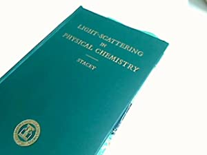 Light-Scattering in Physical Chemistry.: Stacey, K A
