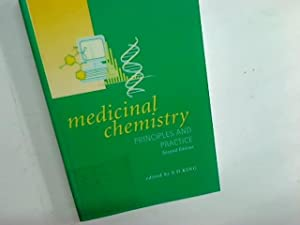 Medicinal Chemistry: Principles and Practice. Second Edition.: King, Frank [Ed]