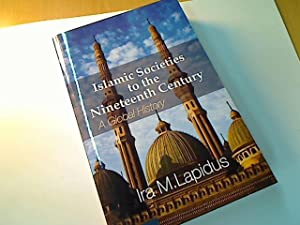 Islamic Societies to the Nineteenth Century. A Global History.: Lapidus, Ira