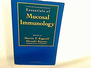 Essentials of Mucosal Immunology - A Practical Guide.: Kagnoff, Martin ; Kiyono, Hiroshi [Eds]