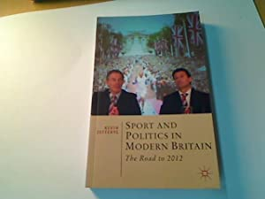 Sport and Politics in Modern Britain. The Road to 2012.: Jefferys, Kevin