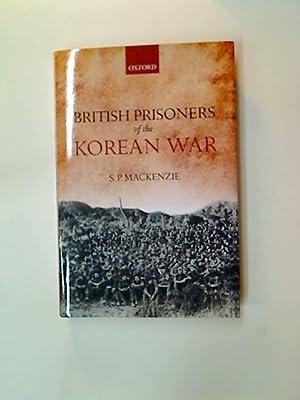 British Prisoners of the Korean War.: Mackenzie, S P