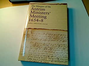 The Minutes of the Antrim Ministers' Meeting 1654 - 8.: Sweetnam, Mark [Ed]
