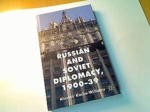 Russian and Soviet Diplomacy 1900 - 39.: Kocho-Williams, Alastair