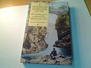 Travels in Scotland 1788 - 1881. A Selection from Contemporary Tourist Journals.: Durie, Alastair