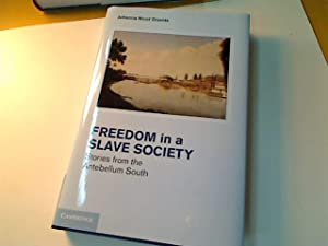 Freedom in a Slave Society. Stories from the Antebellum South.: Shields, Johanna
