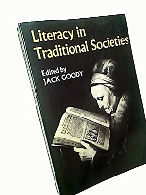 Literacy in Traditional Societies.: Goody, Jack [Ed]