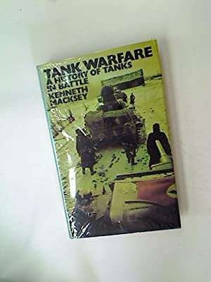 Tank Warfare. A History of Tanks in Battle.: Macksey, Kenneth