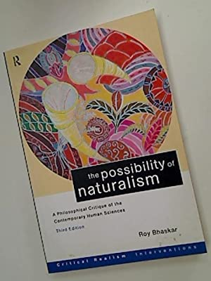 The Possibility of Naturalism. A Philosophical Critique of the Contemporary Human Sciences.: ...
