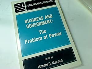 Business and Government: The Problem of Power.: Marshall, Howard [Ed]