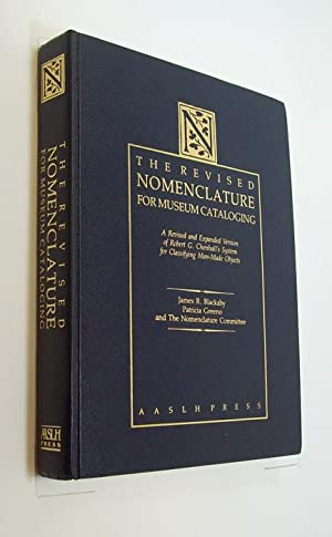 The Revised Nomenclature for Museum Cataloguing. A Revised and Expanded Version of Robert G. ...