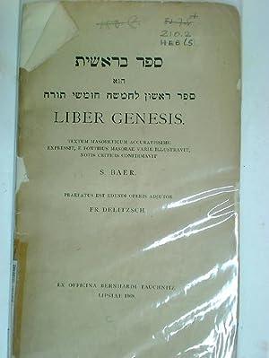 Liber Genesis: Textum Masoreticum accuratissime expressit e: Baer, S