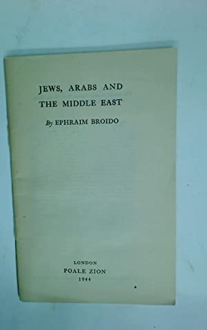 Jews, Arabs and the Middle East.: Broido, Ephraim