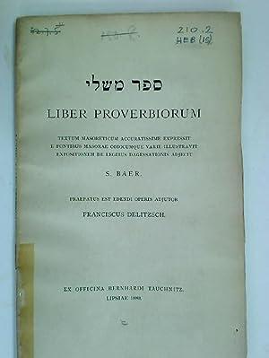 Liber Proverbiorum. Textum Masoreticum accuratissime expressit, e: Baer, S