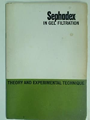 Sephadex in Gel Filtration. Theory and Experimental: Pharmacia Fine Chemicals