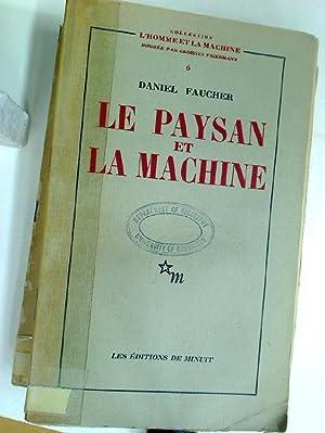 Le Paysan et la Machine.: Faucher, Daniel