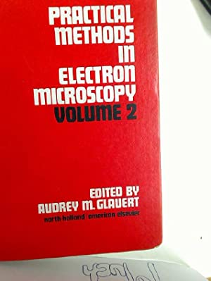 Practical Methods in Electron Microscopy. Volume 2: Glauert, Audrey