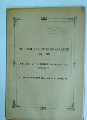 The Building of Eton College, 1442 -: Knoop, Douglas ;