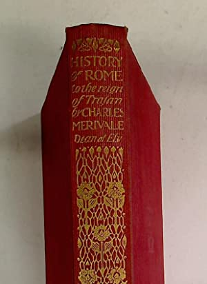 History of Rome to the Reign of: Merivale, Charles