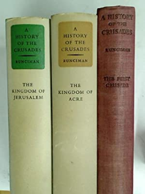 A History of the Crusades. 3 Volumes.: Runciman, Steven