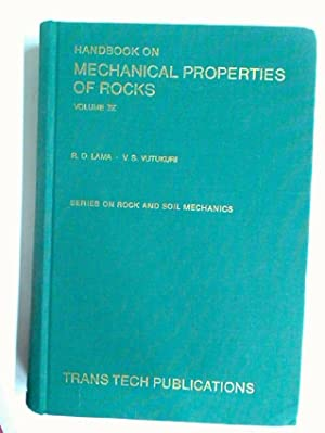 Handbook on Mechanical Properties of Rocks. Testing: Lama, R D