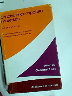Cracks in Composite Materials: A Compilation of: Sih, George ;