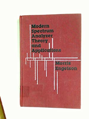 Modern Spectrum Analyzer: Theory and Applications.: Engelson, Morris