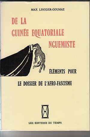 De la Guinée Equatoriale Nguemiste. Élements pour: Liniger-Goumaz, Max