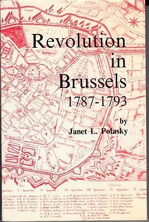 Revolution in Brussels 1787 - 1793.: Polasky, Janet