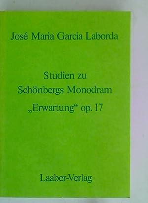 """Studien zu Schönbergs Monodram """"Erwartung"""" op. 17.: Schönberg, Arnold ;"""