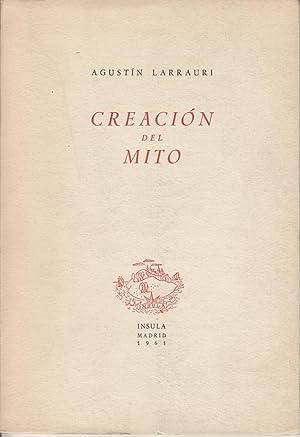 Creación del Mito.: Larrauri, Agustin