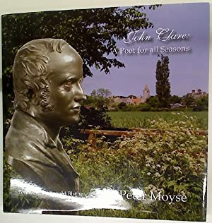 John Clare. A Poet For All Seasons.: Moyse, Peter