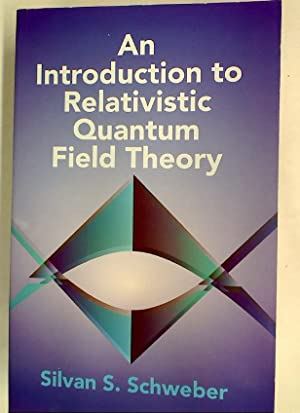 An Introduction to Relativistic Quantum Field Theory.: Schweber, Silvan