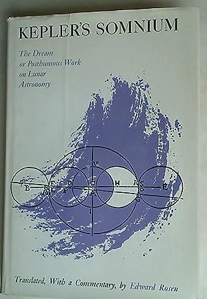 Kepler's Somnium. The Dream or Posthumous Work: Rosen, Edward ;