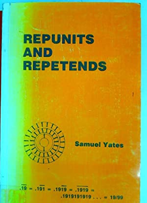 Repunits and Repetends.: Yates, Samuel