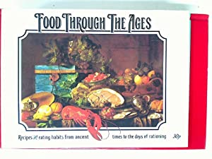 Food Through the Ages: Recipes and Eating: Davis, Sheena