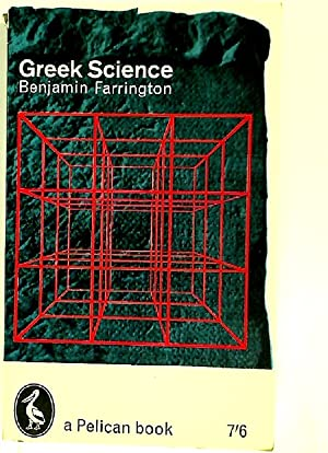 Greek Science: Its Meaning for Us.: Farrington, Benjamin