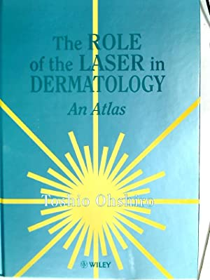 The Role of the Laser in Dermatology. An Atlas.: Ohshiro, Toshio