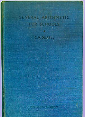 General Arithmetic for Schools. Without Answers. Parts: Durell, C V