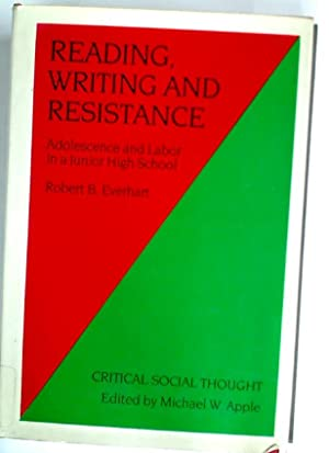 Reading, Writing and Resistance: Adolescence and Labour in a Junior High School.: Everhart, Robert