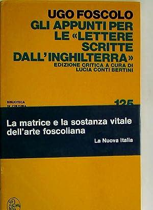 """Gli appunti per le """"Lettere scritte dall'Inghilterra"""".: Foscolo, Ugo ;"""