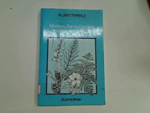Plant Types: Book 2: Mosses, Ferns, Conifers and Flowering Plants.: Miller, Ruth