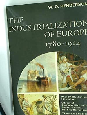 The Industrialization of Europe: 1780 - 1914.: Henderson, William Otto