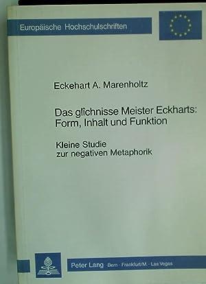 Das glichnisse Meister Eckharts: Form, Inhalt und Funktion: Kleine Studie zur negativen Metaphorik....