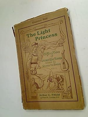 The Light Princess. The Fairy Tales of: Macdonald, George