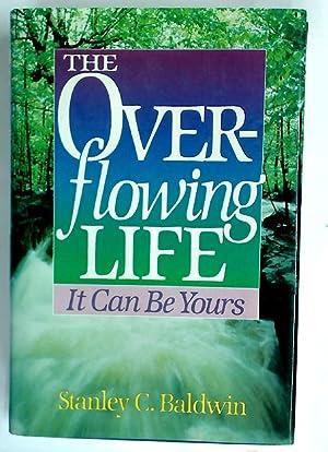 The Overflowing Life.: Baldwin, Stanley