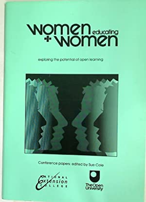 Women Educating Women. Exporing the Potential of Open Learning. Programme and Papers for the Open ...