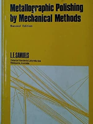 Metallographic Polishing by Mechanical Methods. Second Edition.: Samuels, L E